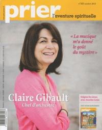 Christine Florence - Prier N° 325, Octobre 2010 : Claire Gibault, chef d'orchestre.