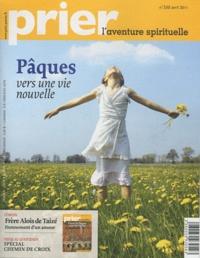 Christine Florence - Prier N° 330, avril 2011 : Pâques, vers une nouvelle vie.