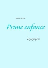 Michel André - Prime enfance - Egographie.