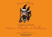 Crik et  Siloé - Princesse Plouplou  : Princesse Plouplou et Halloween - L'histoire d'Octobre.