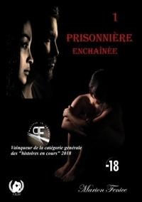 Marion Fenice - Prisonnière - Enchaînée.