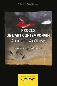 Jean-Luc Chalumeau - Procès de l'art contemporain.