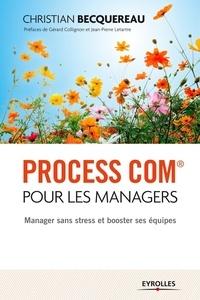 Christian Becquereau - Process com pour les managers - Manager sans stress et booster ses équipes.
