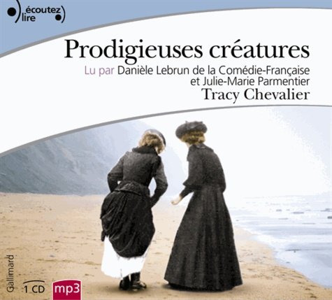 Tracy Chevalier - Prodigieuses créatures. 1 CD audio MP3