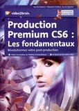 Sébastien Gaillard et Bruno Quintin - Production Premium CS6 : les fondamentaux. 2 DVD