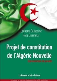 La route de la soie Éditions et Reza Guemmar - Projet de constitution de l'Algérie Nouvelle - Pour une souveraineté du peuple.