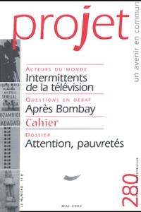 Bernard Gourinchas et Pierre Barge - Projet N° 180 Mai 2004 : Intermittents de la télévision. Après Bombay. Attention, pauvretés.