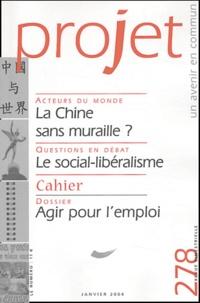 Yan Chen et Bertrand Cassaigne - Projet N° 278 Janvier 2004 : La Chine sans muraille ? Le social-libéralisme. Agir pour l'emploi.