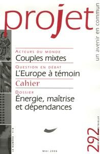 Pierre Martinot-Lagarde et Corinne Lepage - Projet N° 292, Mai 2006 : Energie, maîtrise et dépendances.
