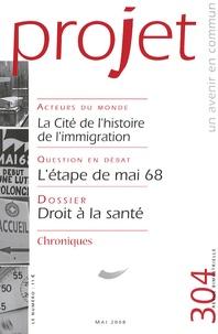 Olivier de Dinechin et Laurent Degos - Projet N° 304, Mai 2008 : Droit à la santé.