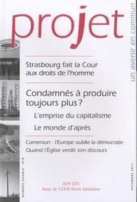 Bertrand Hériard-Dubreuil - Projet N° 324-325 Décembre : Condamnés à produire toujours plus ? - Strasbourg fait la Cour aux droits de l'Homme.