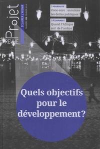 Jean Merckaert - Projet N° 338, février 2014 : Quels objectifs pour le développement.