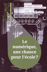 Jean Merckaert - Projet N° 345, avril 2015 : Le numérique, une chance pour l'école ?.