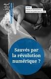 Jérôme Gué - Projet N° 349, décembre 201 : Sauvés par la révolution numérique ?.
