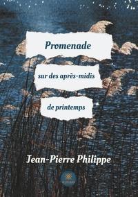 Jean-Pierre Philippe - Promenade sur des après-midis de printemps.