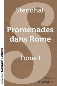 Stendhal - Promenades dans Rome - Tome I.
