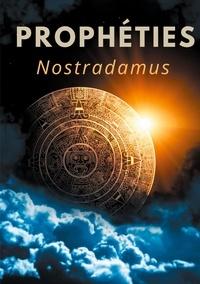 Nostradamus - Prophéties - Le texte intégral de 1555 en français ancien des prédictions et oracles de Michel de Nostredame, dit Nostradamus.