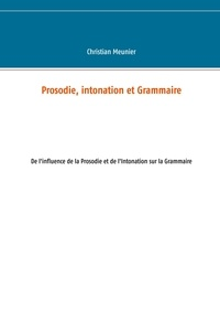 Prosodie, intonation et grammaire - De linfluence de la prosodie et de lintonation sur la grammaire.pdf