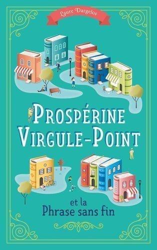 Laure Dargelos - Prospérine Virgule-Point et la Phrase sans fin.