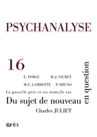 Charles Juliet et Marie-Claude Lambotte - Psychanalyse N° 16, Septembre 200 : Du sujet de nouveau en question.