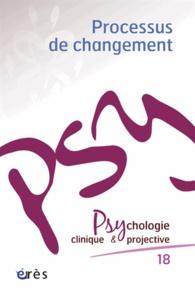 Pascal Roman - Psychologie clinique et projective N° 18/2012 : Processus de changement.