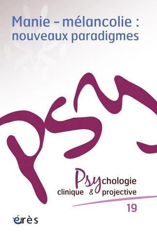 Catherine Azoulay - Psychologie clinique et projective N° 19/2013 : Manie-mélancolie : nouveaux paradigmes.