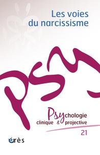 Catherine Azoulay - Psychologie clinique et projective N° 21/2015 : Les voies du narcissisme.