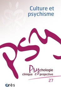 Jean-Yves Chagnon - Psychologie clinique et projective N° 27 : Culture et psychisme.
