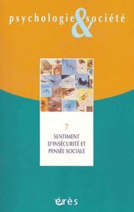 Piero Amerio et  Collectif - Psychologie & Société N° 7 Janvier 2004 : Sentiment d'insécurité et pensée sociale.