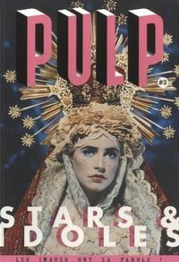 Didier Baraud - Pulp N° 3, automne 2014 : Stars et idoles, les images ont la parole.