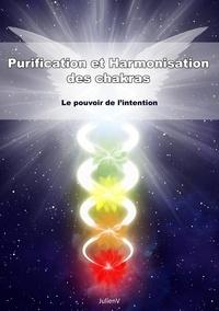 Julien V - Purification et harmonisation des chakras - Le pouvoir de l'intention.