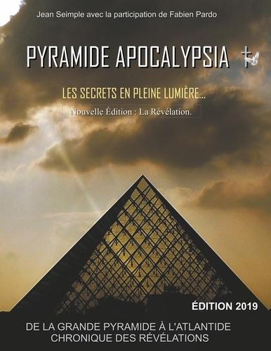 Jean Seimple - Pyramide Apocalypsia - Les Secrets en Pleine Lumière.