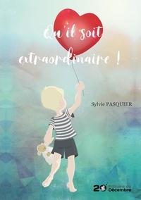 Sylvie Pasquier - Qu'il soit extraordinaire !.