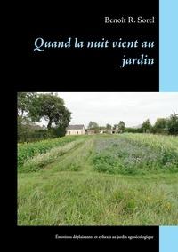 Benoît R. Sorel - Quand la nuit vient au jardin - Emotions déplaisantes et ephexis du jardinage agroécologique.