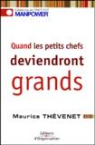 Maurice Thévenet - Quand les petits chefs deviendront grands.