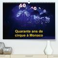 Alain Hanel - Quarante ans de cirque à Monaco (Calendrier supérieur 2020 DIN A2 horizontal) - Le Festival International du Cirque de Monte-Carlo fête ses quarante ans (Calendrier mensuel, 14 Pages ).