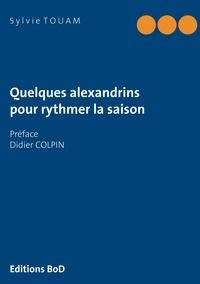 Sylvie Touam - Quelques alexandrins pour rythmer la saison.