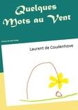 Laurent de Coudenhove - Quelques mots au vent - Poèmes de notre temps.