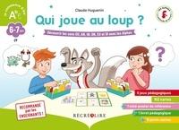 Claude Huguenin et Olivier Dubois du Nilac - Qui joue au loup ? - Découvrir les sons OU, AN, IN, ON, EU et OI avec les Alphas.