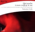 Valentine Goby - Qui touche à mon corps je le tue. 3 CD audio