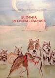 Amandine Lambert et Mélissa Santoz-Cottin - Quimmeq ou l'esprit sauvage - Suivi d'une histoire bonus.