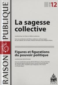 Jon Elster et Hélène Landemore - Raison Publique N° 12, avril 2010 : La sagesse collective - Figures et figurations du pouvoir politique.