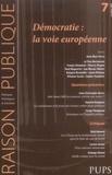 Jean-Marc Ferry et Yves Bertoncini - Raison Publique N° 7, octobre 2007 : Démocratie : la voie européenne.