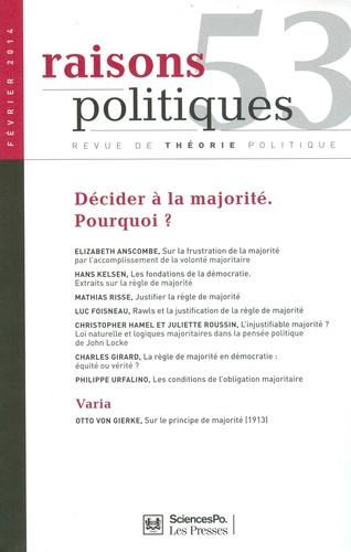 Philippe Urfalino - Raisons politiques N° 53, Février 2014 : Décider à la majorité - Pourquoi ?.