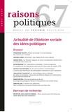 Mathieu Hauchecorne et Frédérique Matonti - Raisons politiques N° 67, août 2017 : Actualité de l'histoire sociale des idées politiques.