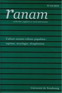 Jean-Jacques Chardin - Ranam N° 43/2010 : Culture savante - culture populaire : reprises, recyclages, récupération.
