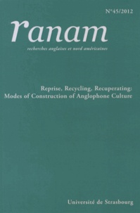 Jean-Jacques Chardin - Ranam N° 45/2012 : Reprise, Recycling, Recuperating: Modes of Construction of Anglophone Culture.