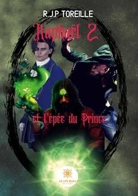 Raphaël Jean-Philippe Toreille - Raphaël Tome 2 : L'épée du Prince.