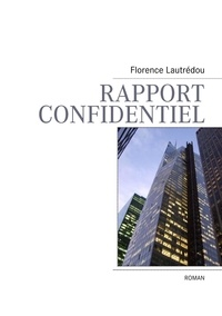 Florence Lautrédou - Rapport confidentiel.