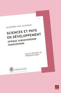 François Gros - Rapport sur la Science et la Technologie N° 21 : Science et pays en développement - Afrique subsaharienne francophone.